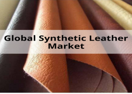 Rise in Demand from Footwear Industry Expected to Drive World Synthetic Leather Market over the Forecast Period: Ken Research