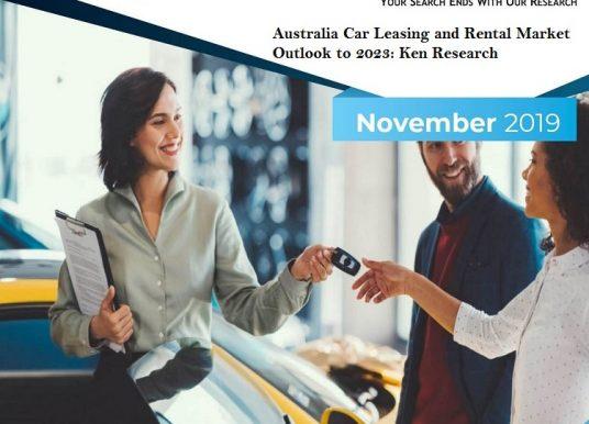 Australia Car Leasing and Rental Market Research Report: Ken Research